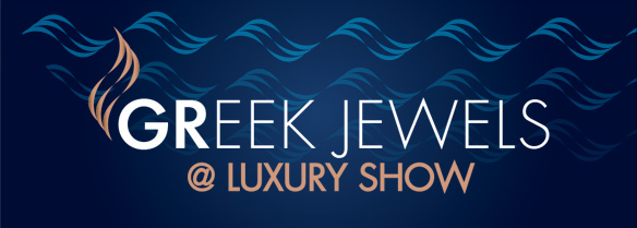 GREEK JEWELS @ LUXURY SHOW